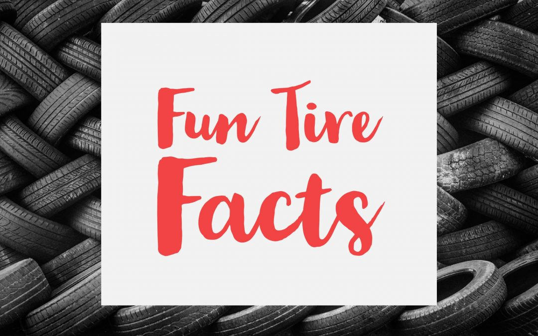 Fun Tire Facts