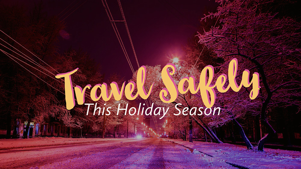 How to Travel Safely This Holiday Season