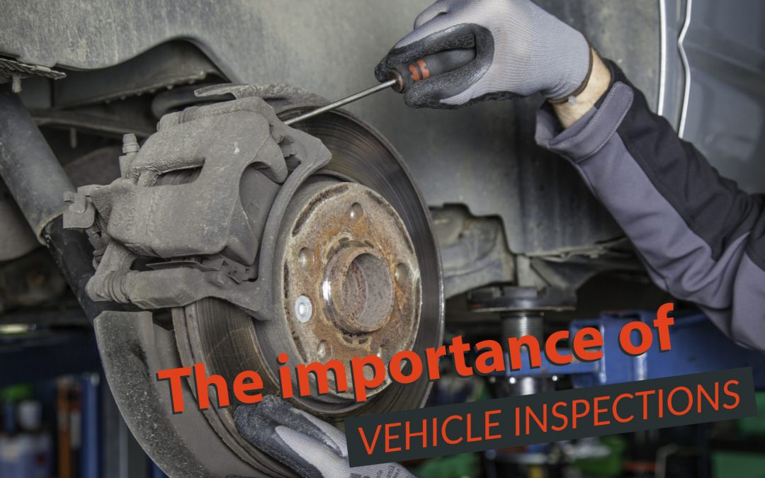 The Importance of Vehicle Inspections