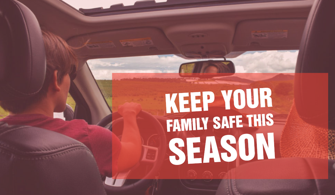 How to Keep Your Family Safe this Season