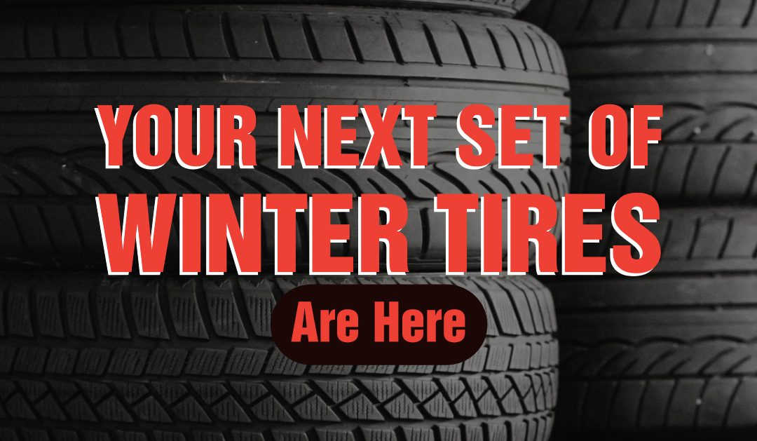 Your Next Set of Winter Tires Are Here
